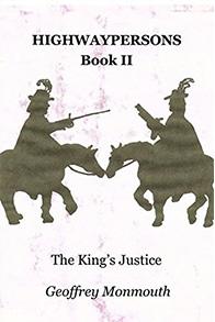 HIGHWAYPERSONS, BOOK II, THE KING'S JUSTICE