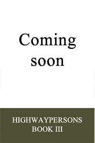 HIGHWAYPERSONS, BOOK III, STALLION MAN