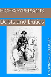 HIGHWAYPERSONS, BOOK I, DEBTS AND DUTIES