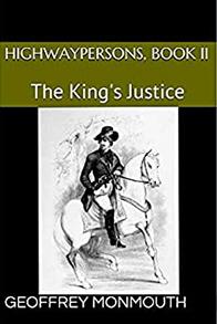 HIGHWAYPERSONS, BOOK II, THE KING'S JUSTICE