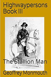 HIGHWAYPERSONS, BOOK III, STALLION MAN